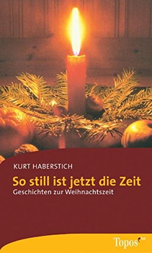 So still ist jetzt die Zeit: Geschichten zur Weihnachtszeit (Topos plus - Taschenbücher)