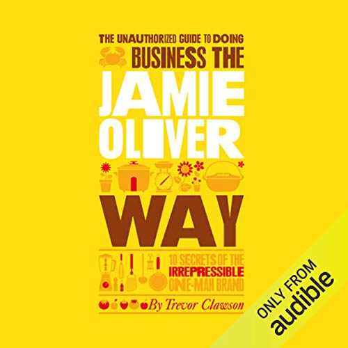 The Unauthorized Guide to Doing Business the Jamie Oliver Way Titelbild