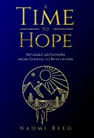 A Time to Hope: 365 Daily Devotions from Genesis to Revelation