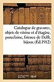 Catalogue de gravures anciennes, objets de vitrine et d'étagère, porcelaine, faïence de Delft: bijoux, argenterie (Littérature)
