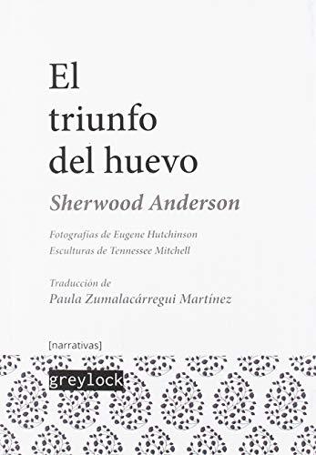 El triunfo del huevo: Un libro de impresiones sobre la vida estadounidense en cuentos y poemas: 3 (narrativas [n])