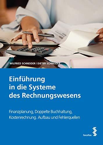 Einführung in die Systeme des Rechnungswesens: Finanzplanung, Doppelte Buchhaltung, Kostenrechnung; Aufbau und Fehlerquellen