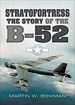 Stratofortress: The Story of the B-52 by [Martin W. Bowman]