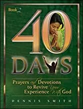 40 Days: Prayer and Devotions to Revive Your Experience with God Book 2