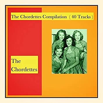 The Chordettes Compilation (40 Tracks)