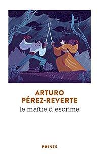 Le Maître d'escrime par Arturo Pérez-Reverte