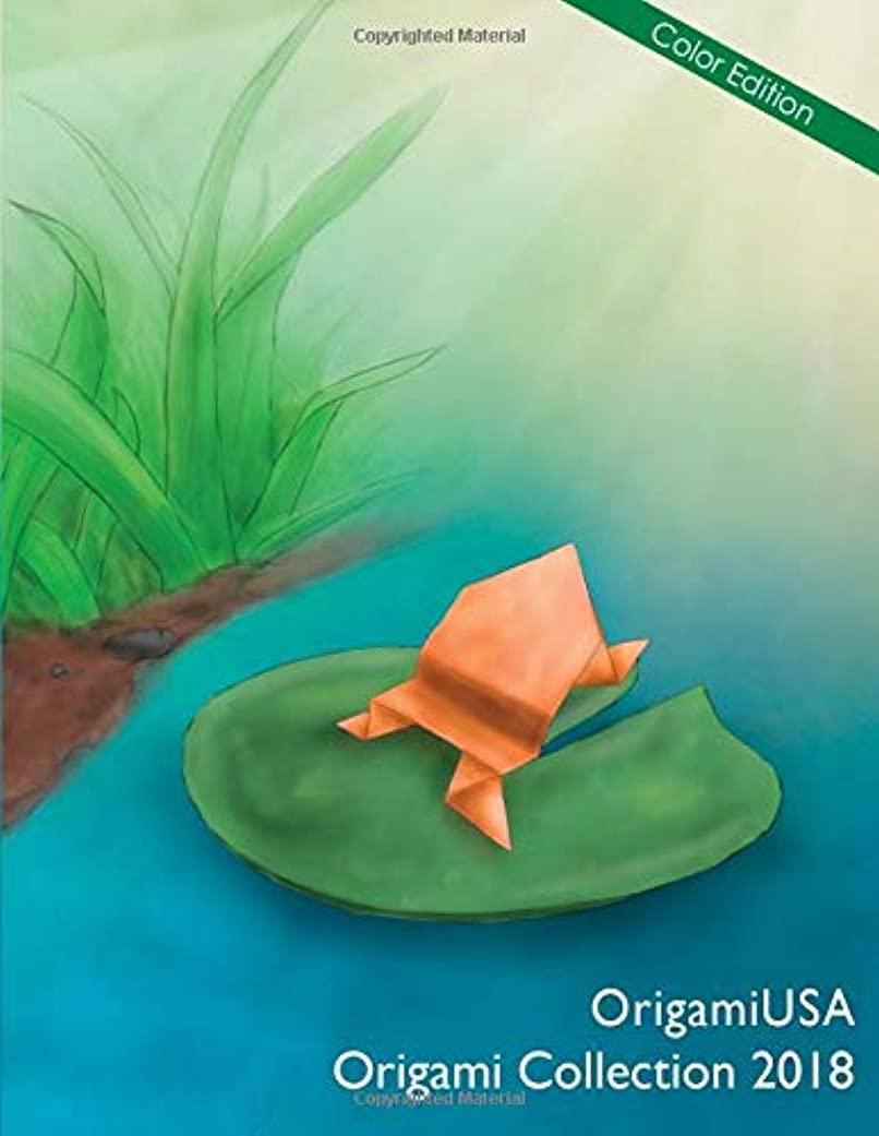 飼料永遠の愚かなOrigami Collection 2018 (Color Edition) (OrigamiUSA Annual Collections)