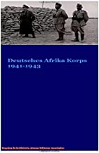 Deutsches Afrika Korp DAK 1941-1943 (Spanish Edition)