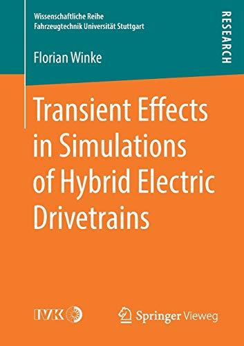Transient Effects in Simulations of Hybrid Electric Drivetrains (Wissenschaftliche Reihe Fahrzeugtechnik Universität Stuttgart)