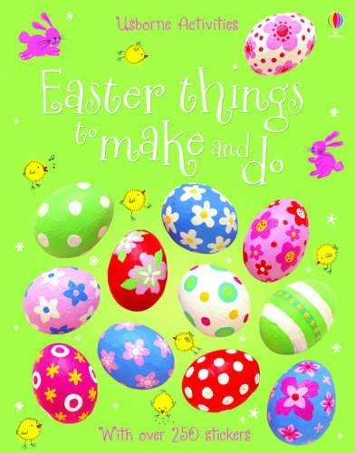 Easter Things to Make and Do by Fiona Watt