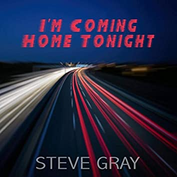 I'm Coming Home Tonight
