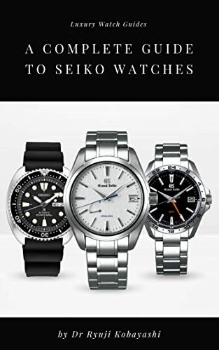 A Complete Guide to Seiko Watches: When the precision & beauty of Japanese Engineering beats the best Swiss!
