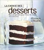 La chimie des desserts - Tout comprendre pour mieux les réussir de Blais Christina ( 11 octobre 2007 ) - 11/10/2007