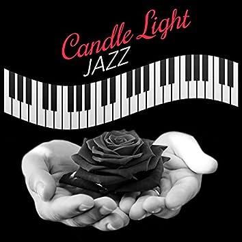 Candle Light Jazz – Jazz for Lovers, Romantic Night, Dinner Evening, Smooth Hot Jazz, Sensual Music