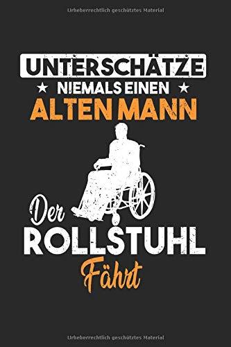 Kalender UNTERSCHÄTZE NIEMALS ALTEN MANN DER ROLLSTUHL: Wochenkalender 2020 I Notizbuch I Rollstuhlfahrer