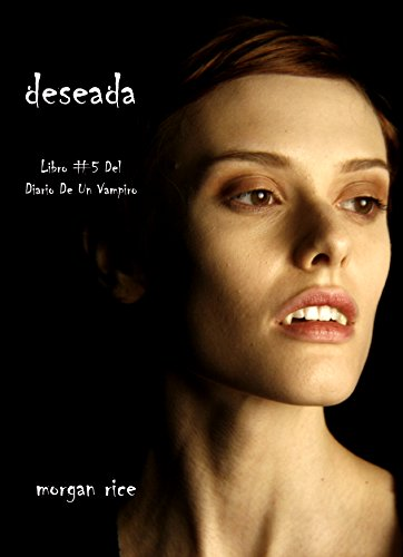 Deseada (Libro #5 Del Diario De Un Vampiro)