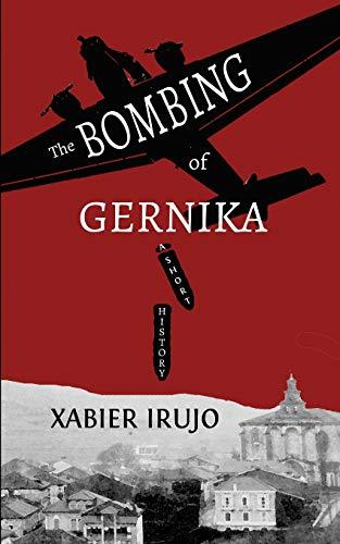The Bombing of Gernika: A Short History