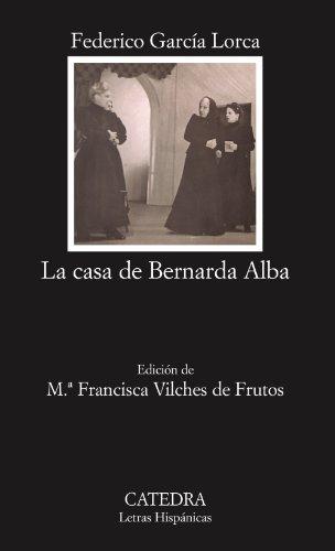 La casa de Bernarda Alba (Coleccion Letras Hispanicas) (Spanish Edition)