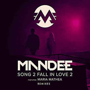 Song 2 Fall In Love 2 (Remixes)