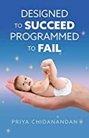 Designed to Succeed Programmed to Fail