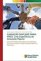 Fundação Dom José Maria Pires: uma experiência de Educação Popular