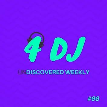 4 DJ: UnDiscovered Weekly #66