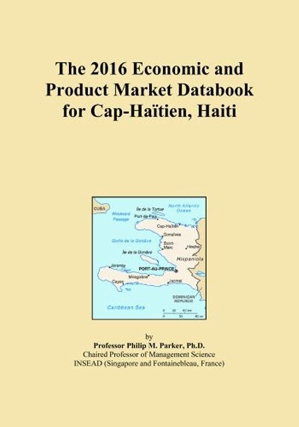 取り組む疑わしい本土The 2016 Economic and Product Market Databook for Cap-Ha?ˉtien, Haiti