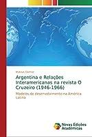 Argentina e Relações Interamericanas na revista O Cruzeiro (1946-1966)