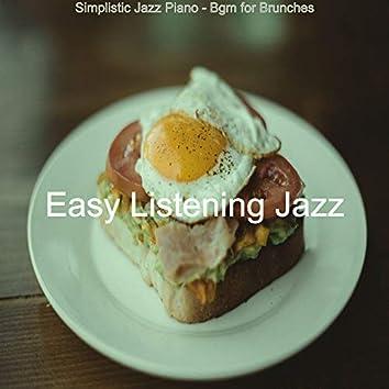 Simplistic Jazz Piano - Bgm for Brunches