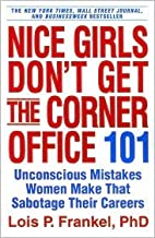 Nice Girls Don't Get the Corner Office Reprint edition