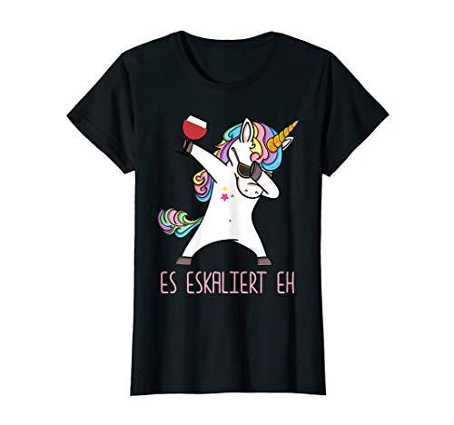 Damen Es ekaliert Eh Dabbing Einhorn Unicorn Wein Spruch Frauen T-Shirt