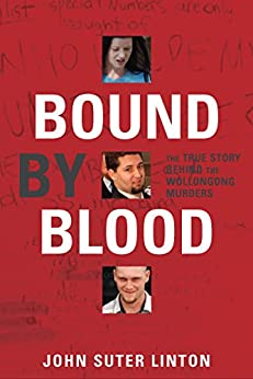 Bound by Blood: The true story of the Wollongong murders by [John Suter Linton]