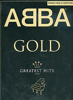 GOLD - GREATEST HITS - arrangiert für Klavier [Noten / Sheetmusic] Komponist: ABBA
