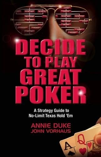 Image of Decide to Play Great Poker: A Strategy Guide to No-Limit Texas Hold ''Em