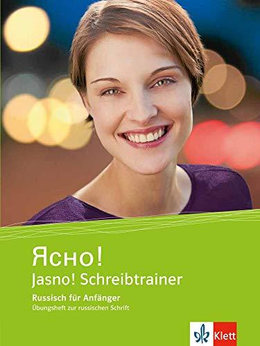 Jasno! Schreibtrainer: Russisch für Anfänger. Übungsheft zur russichen Schrift (Jasno! neu / Russisch für Anfänger und Fortgeschrittene)