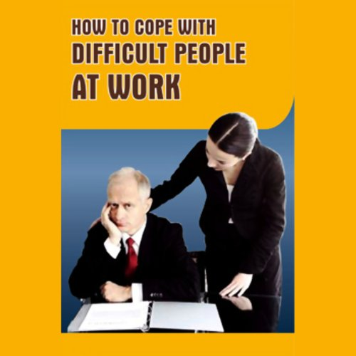 A Guide to Coping with Difficult People at Work audiobook cover art