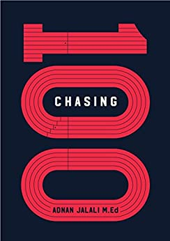 Chasing 100: 7 Steps to Reverse Engineering Your Best Life by [Adnan Jalali]