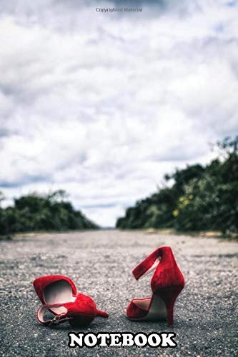 Notebook: Red Heels On A Long Rural Road , Journal for Writing, College Ruled Size 6' x 9', 110 Pages