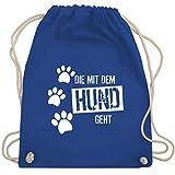 Shirtracer Hunde - Die mit dem Hund geht - Unisize - Royalblau - WM110 - Turnbeutel und Stoffbeutel aus Bio-Baumwolle