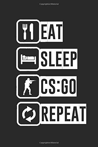 EAT SLEEP CS:GO repeat Counterstricke lovers: Eat Sleep CS:GO Repeat Custom Made Gamer Notebook for Everything