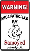 サモエドノベルティファニーメタルサインが警戒区域を巡回