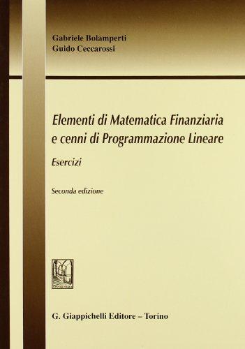 Elementi di matematica finanziaria e cenni di programmazione lineare. Esercizi