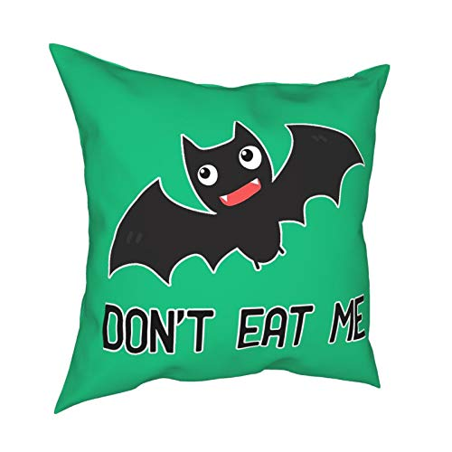 Don't Eat Bats DecorativeSlipSilkCushion Cover withHidden Zipper, Both Sides Anti-Allergy Pillow Covers Standard for Sofa ChairBed Car 18'x18' Inch
