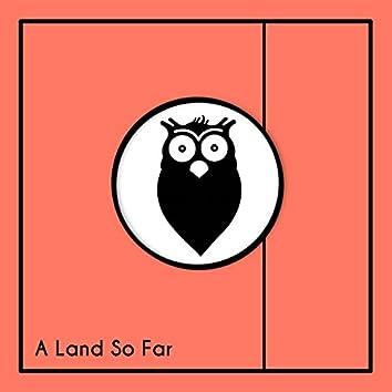 A Land So Far (feat. Julien H)