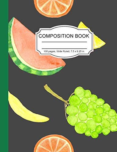 Composition Notebook: Fruit Wide Ruled Paper Lined Notebook...