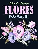 Flores Libro de Colorear para Mayores: 42 Ilustraciones Profesionales para Aliviar el Estrés y Relajarse   Flores para Dibujo Consciente Sobre un ... Adultos con Flores en Gran Formato, 8.5x11