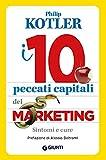 I 10 peccati capitali del marketing. Sintomi e...