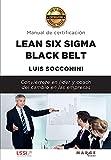Lean Six Sigma Black Belt. Manual de certificación: 0 (Gestiona)