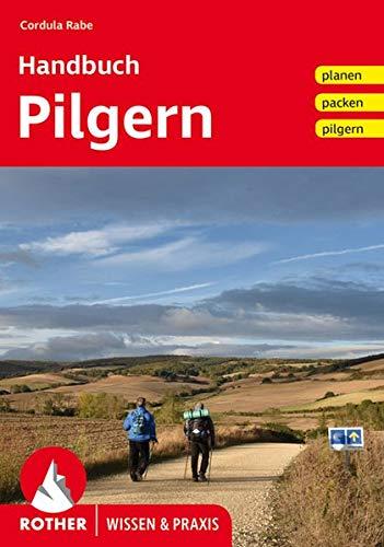 Handbuch Pilgern: planen – packen – pilgern (Wissen & Praxis)