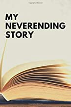 My Neverending Story: Perfect Funny Quote Journal for Life, Writers, 80s Movie Fans, Stranger Things Fans. Great as a Cool Gag Gift.